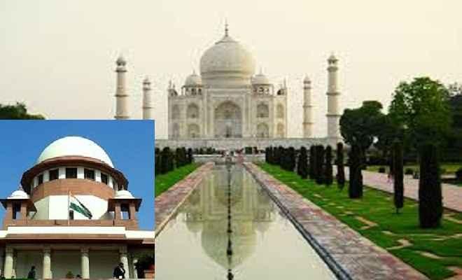 ताज महल : यूपी सरकार को फटकार, मल्टीलेवल पार्किंग बनाने पर रोक