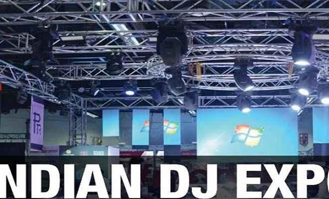 इंडियन डीजे एक्सपो छह से जुलाई से प्रगति मैदान में