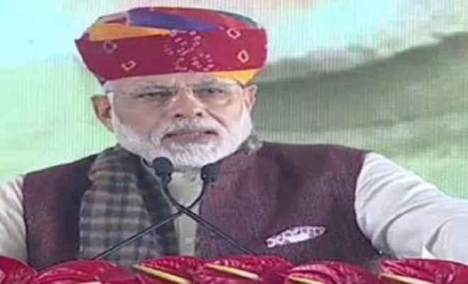 मरुभूमि की तकदीर और तस्वीर बदलेगी राजस्थान रिफाइनरी : प्रधानमंत्री