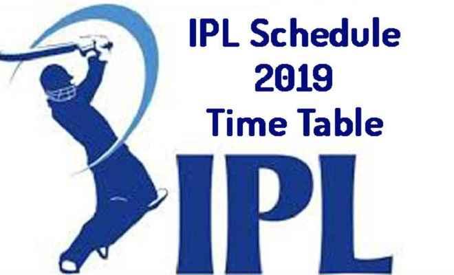 आईपीएल-2019 के 12वें एडिशन के शुरुआती 2 सप्ताह का शेड्यूल जारी, चेन्नै और आरसीबी में होगा पहला मैच