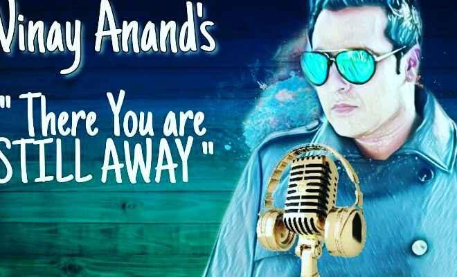 हिंदी और भोजपुरी के बाद गोविंदा के भांजे विनय आनंद ने गया इंग्लिश गाना 'There You Are STILL AWAY'