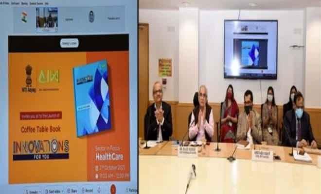 नीति आयोग के अटल इनोवेशन मिशन की डिजी-बुक इनोवेशन्स फॉर यू सेक्टर इन फोकस-हेल्थ केयर का लोकार्पण